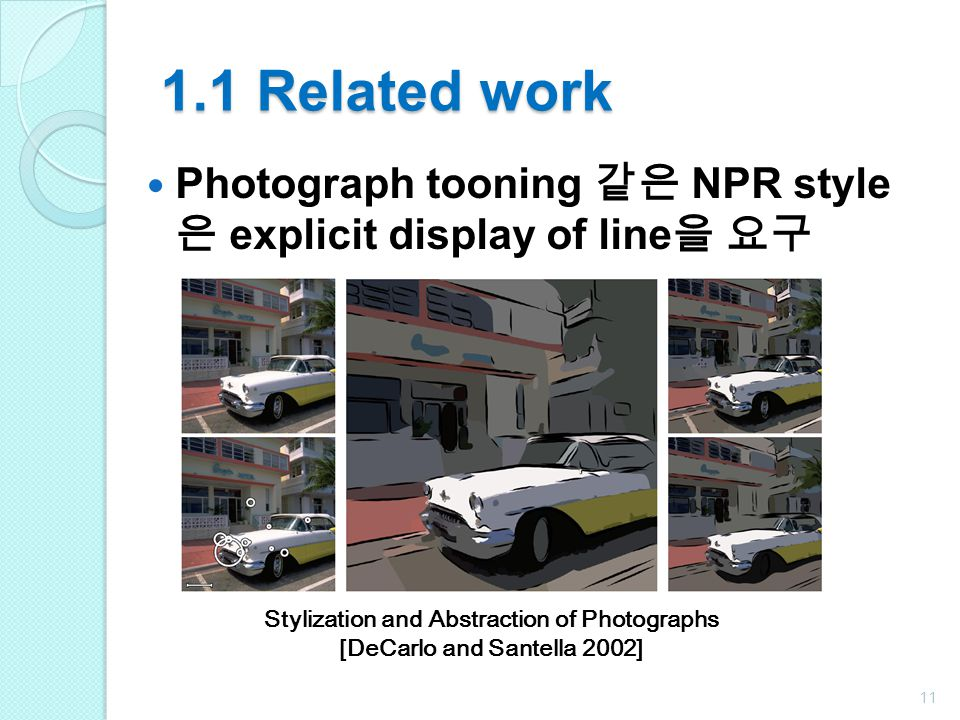 Stylization and Abstraction of Photographs [DeCarlo and Santella 2002]